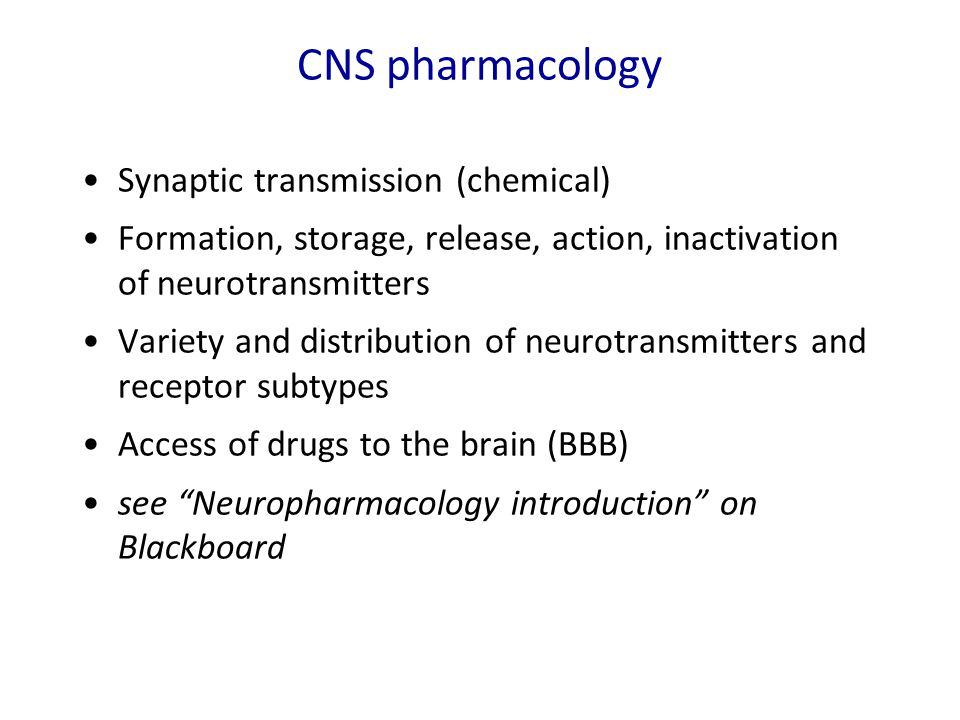 CNS pharmacology Synaptic transmission (chemical)