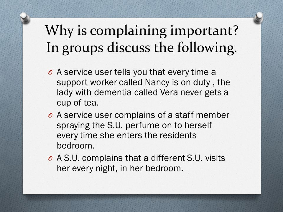 Why is complaining important In groups discuss the following.