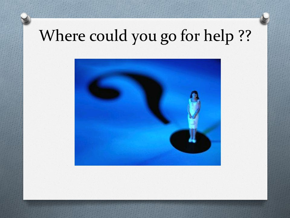 Where could you go for help