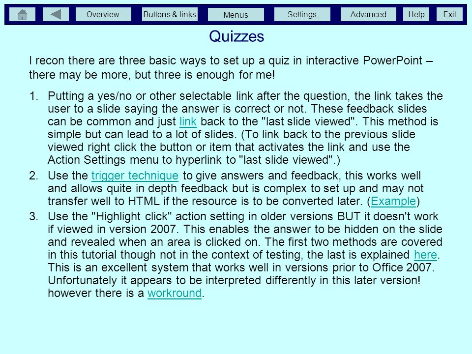 Quizzes I recon there are three basic ways to set up a quiz in interactive PowerPoint – there may be more, but three is enough for me!