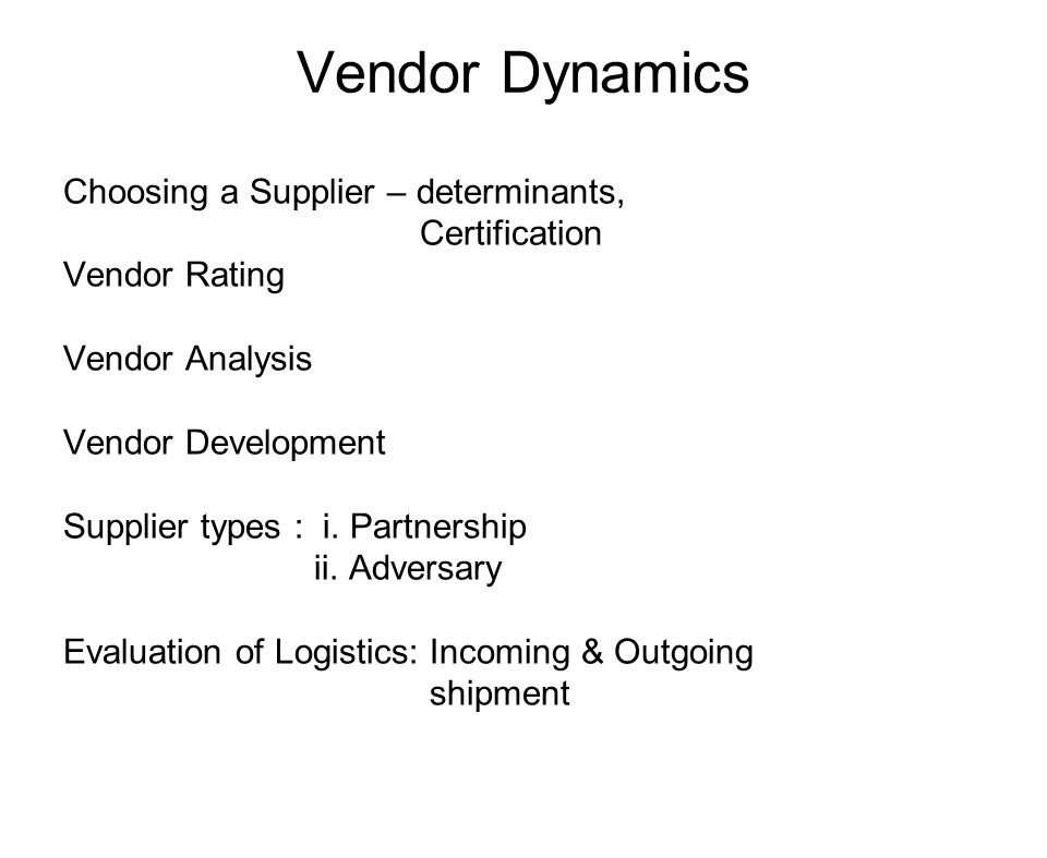 Vendor Dynamics Choosing a Supplier – determinants, Certification