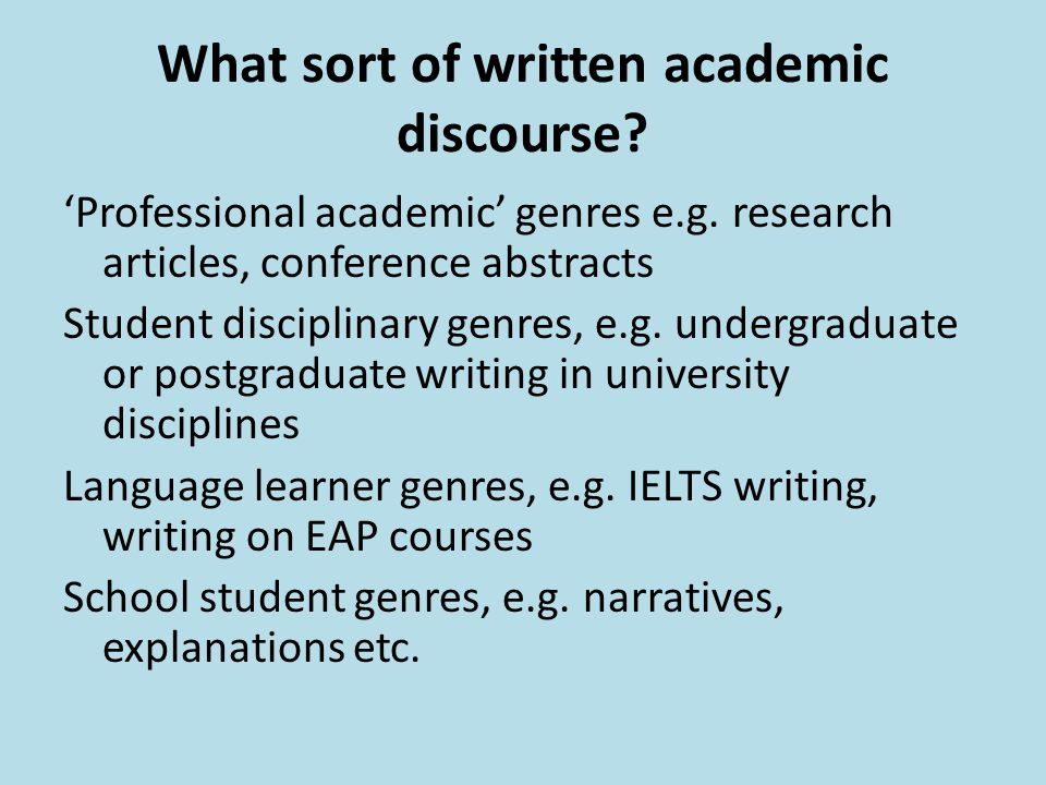 What sort of written academic discourse