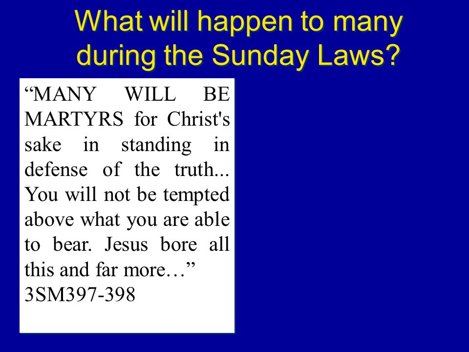 What will happen to many during the Sunday Laws