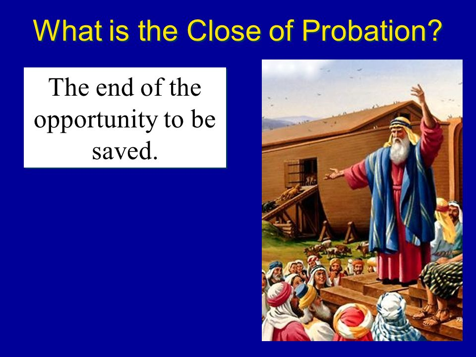 What is the Close of Probation