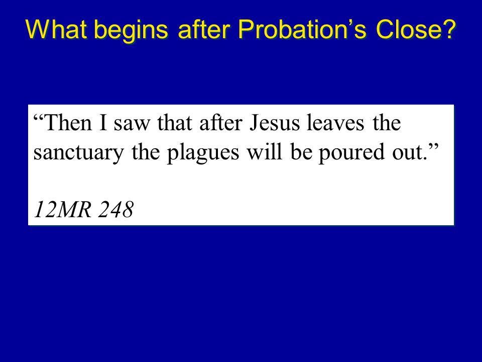 What begins after Probation's Close