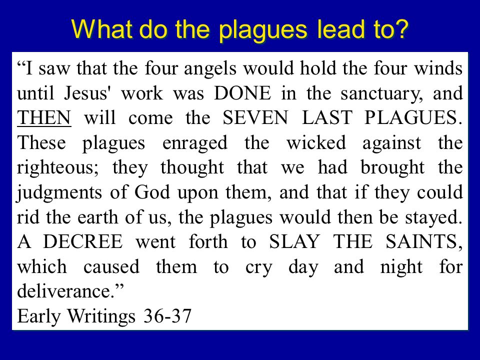 What do the plagues lead to