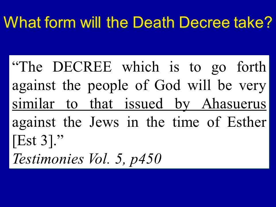 What form will the Death Decree take