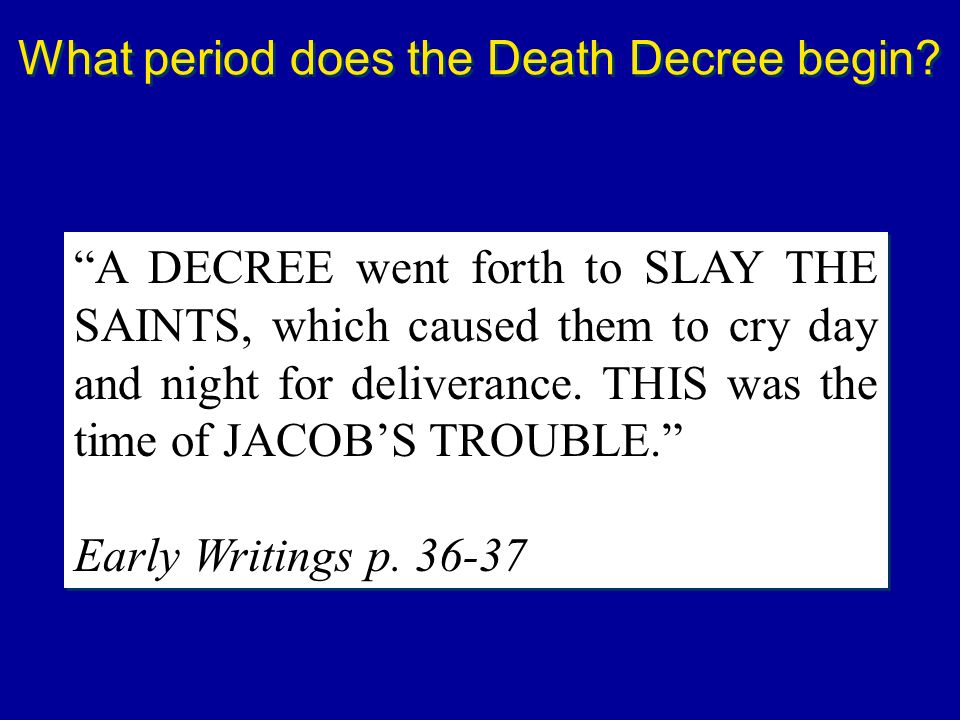 What period does the Death Decree begin