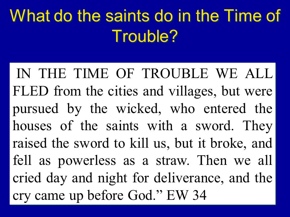 What do the saints do in the Time of Trouble