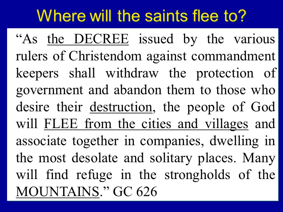 Where will the saints flee to