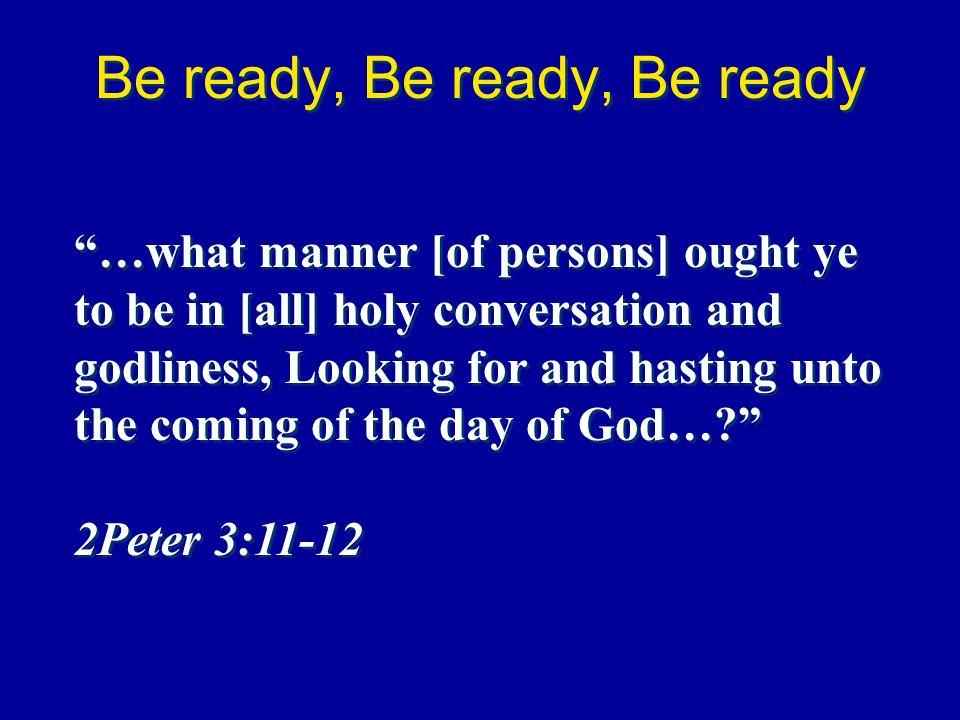 Be ready, Be ready, Be ready