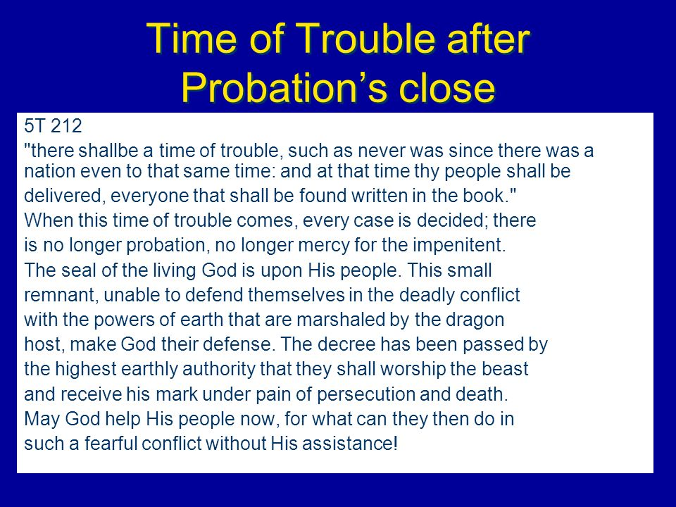 Time of Trouble after Probation's close