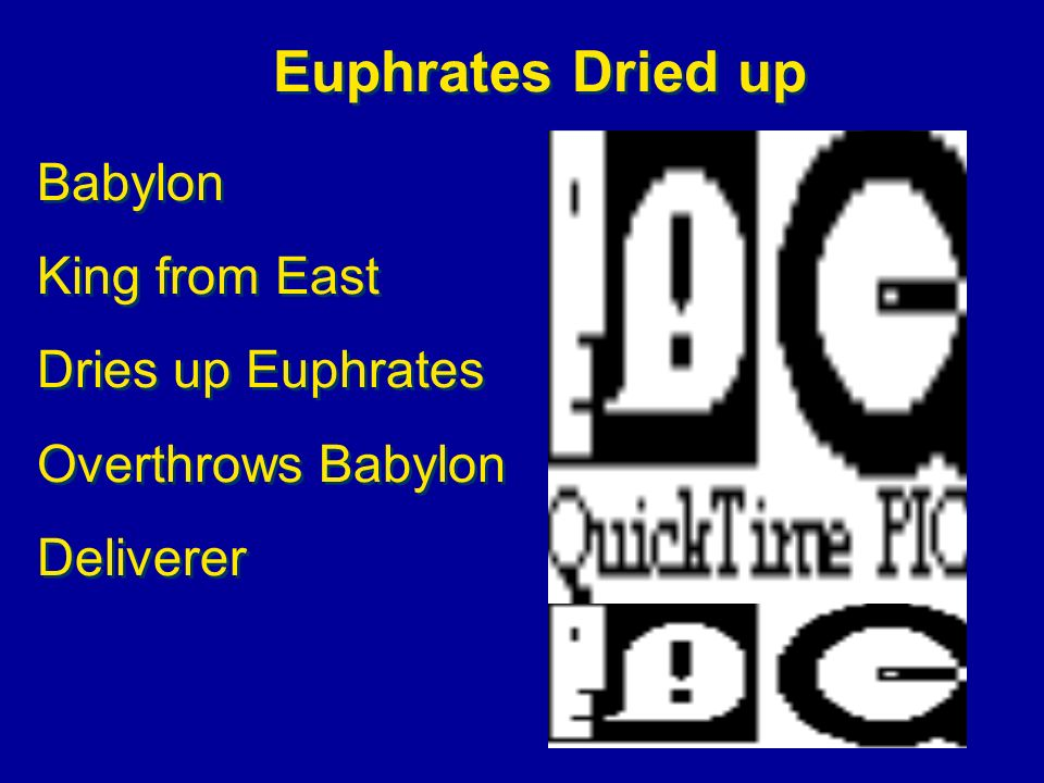 Euphrates Dried up Babylon King from East Dries up Euphrates