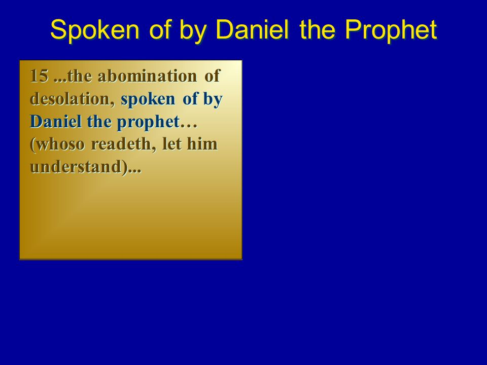 Spoken of by Daniel the Prophet