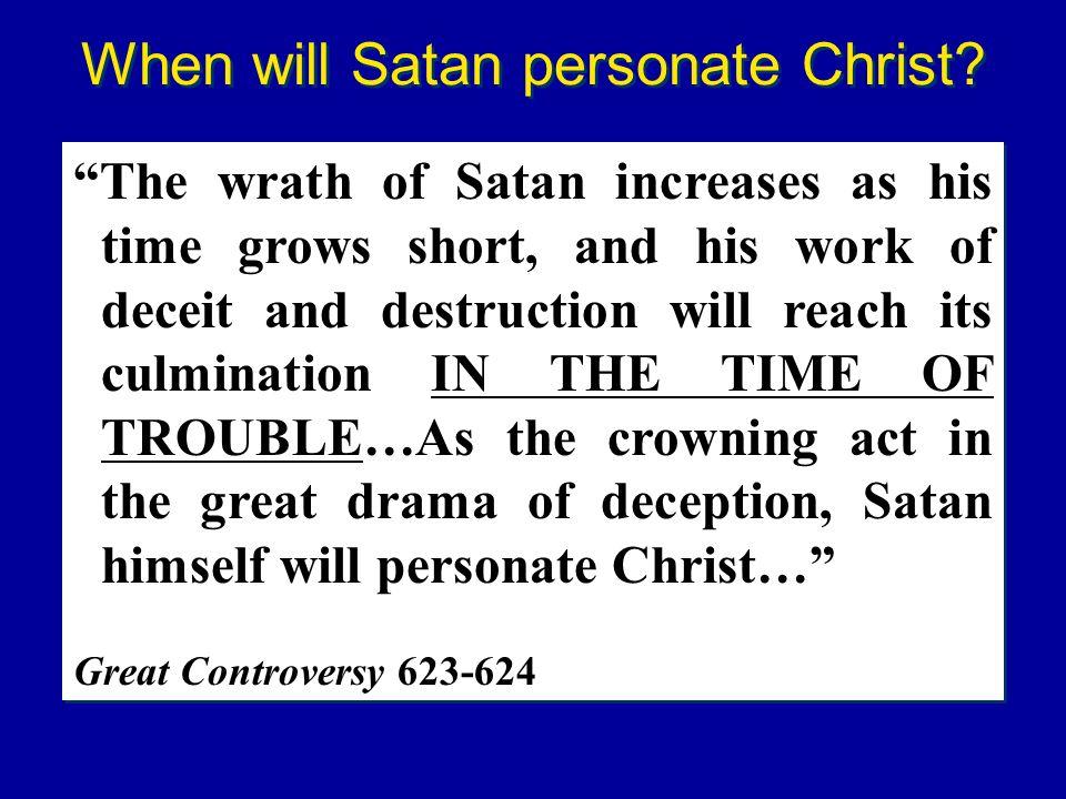 When will Satan personate Christ