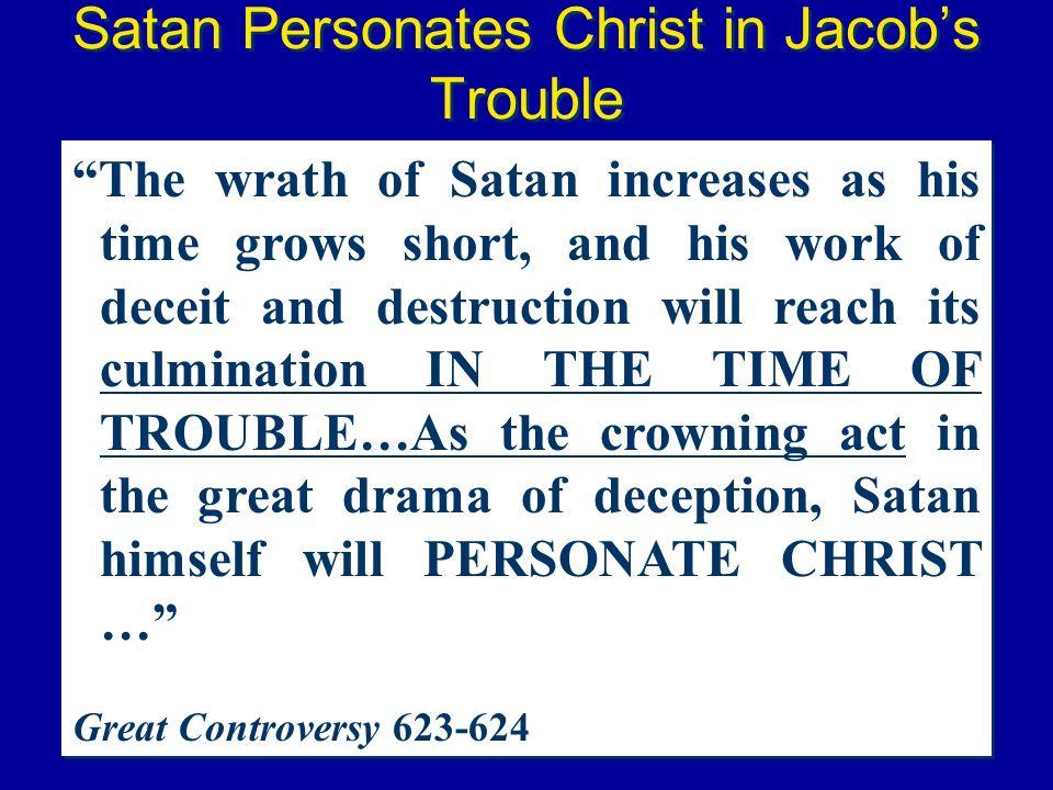 Satan Personates Christ in Jacob's Trouble