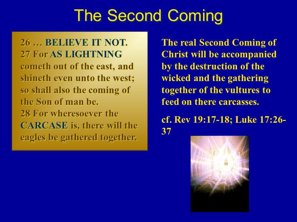 The Second Coming 26 … BELIEVE IT NOT.