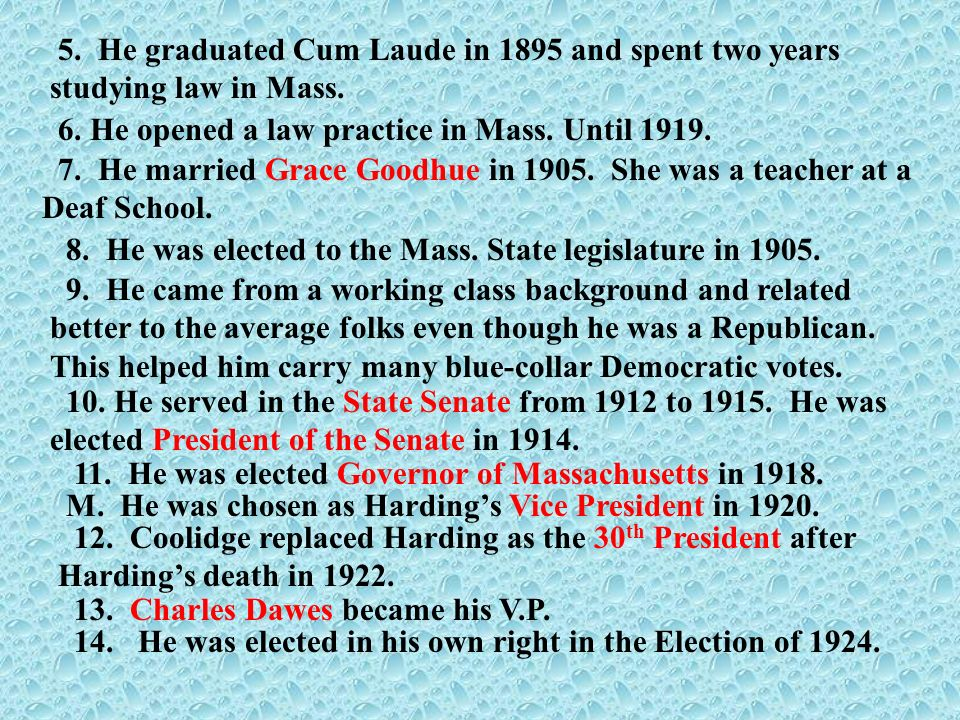 6. He opened a law practice in Mass. Until 1919.