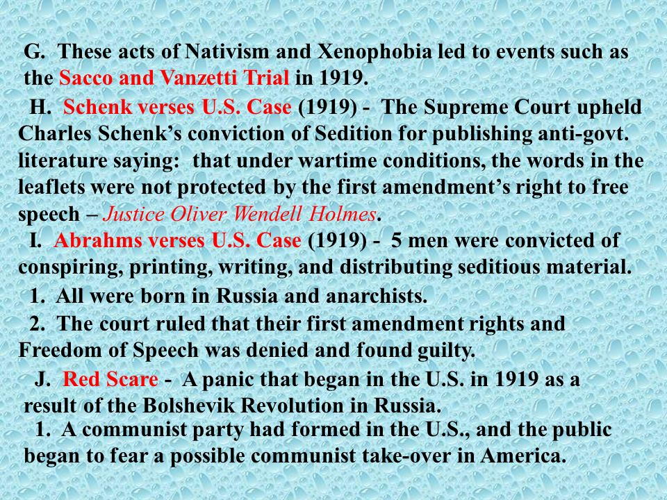 G. These acts of Nativism and Xenophobia led to events such as the Sacco and Vanzetti Trial in 1919.