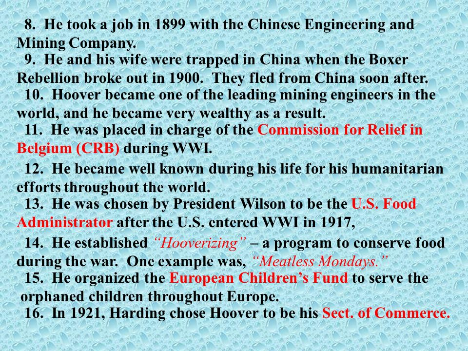 8. He took a job in 1899 with the Chinese Engineering and Mining Company.