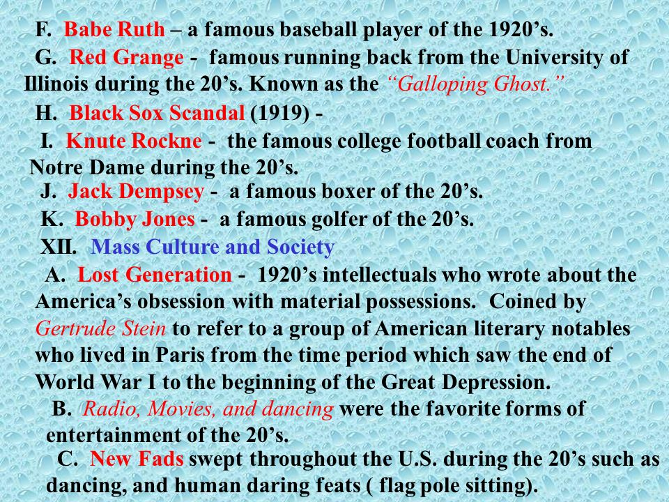 F. Babe Ruth – a famous baseball player of the 1920's.