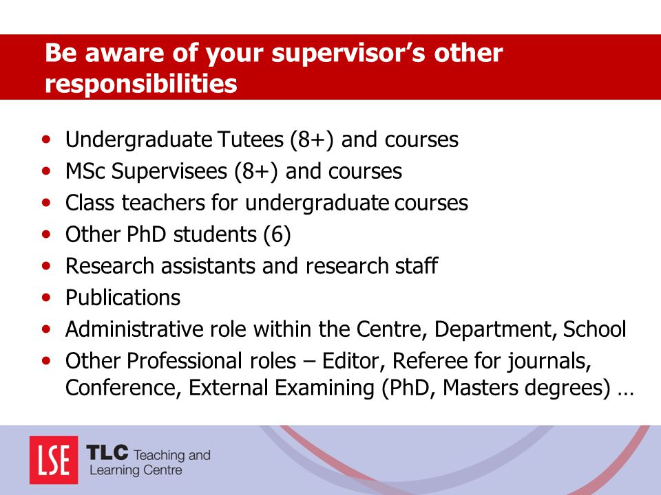 Be aware of your supervisor's other responsibilities