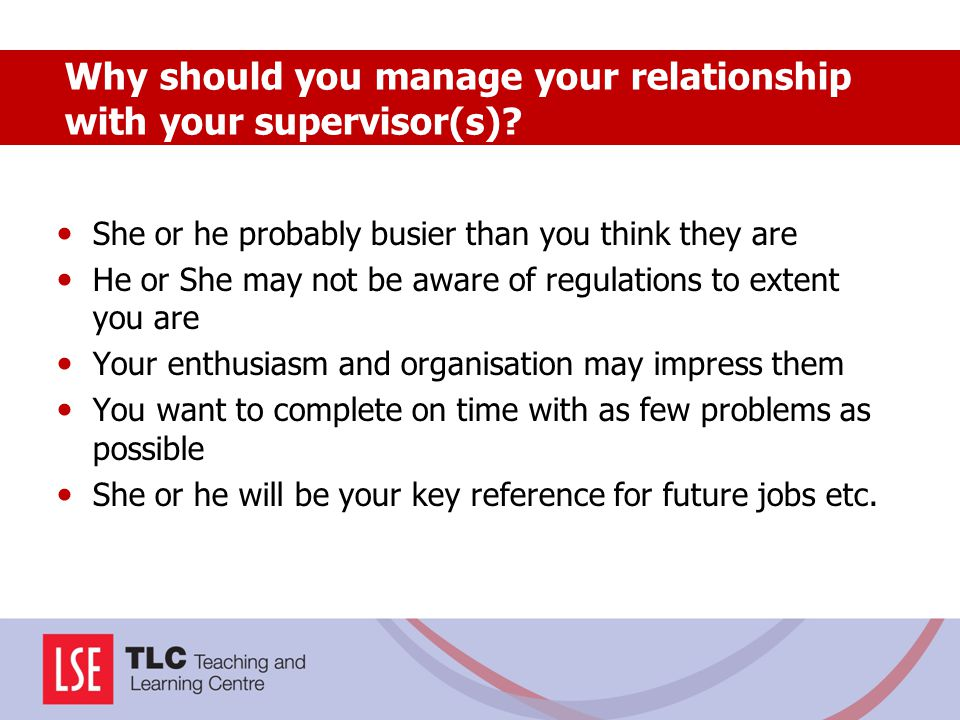 Why should you manage your relationship with your supervisor(s)