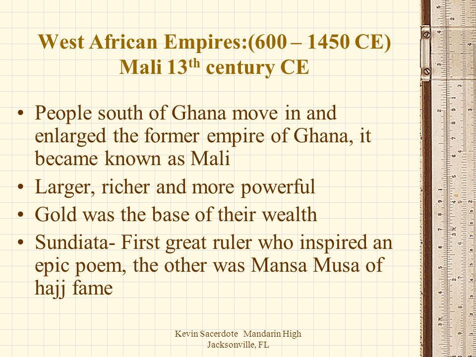 West African Empires:(600 – 1450 CE) Mali 13th century CE