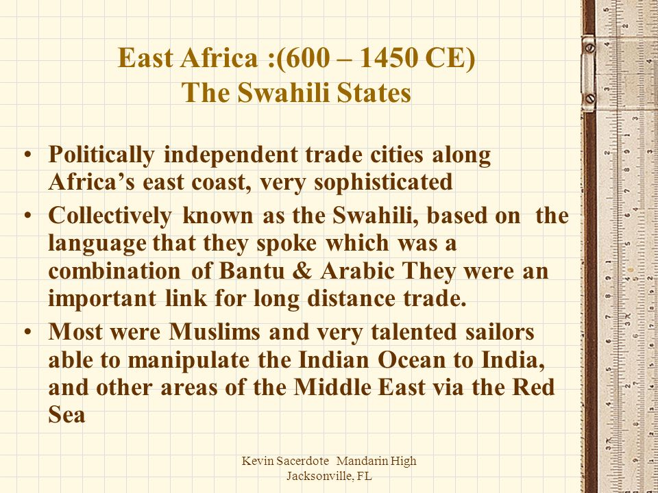 East Africa :(600 – 1450 CE) The Swahili States
