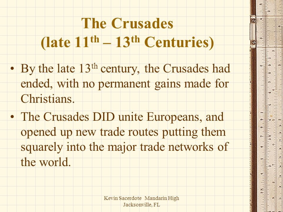 The Crusades (late 11th – 13th Centuries)