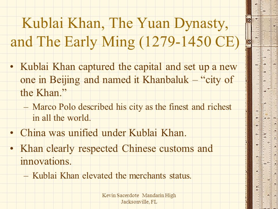 Kublai Khan, The Yuan Dynasty, and The Early Ming (1279-1450 CE)