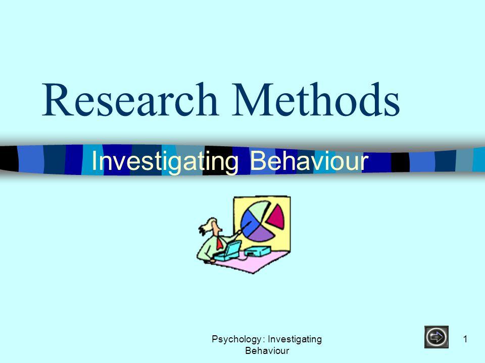 Investigating Behaviour