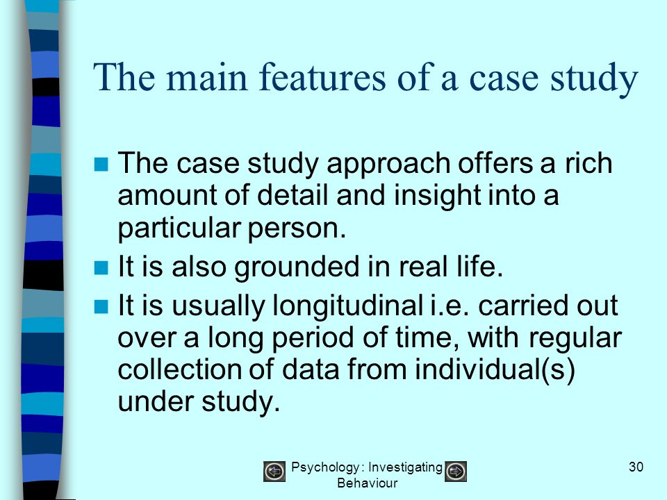 The main features of a case study
