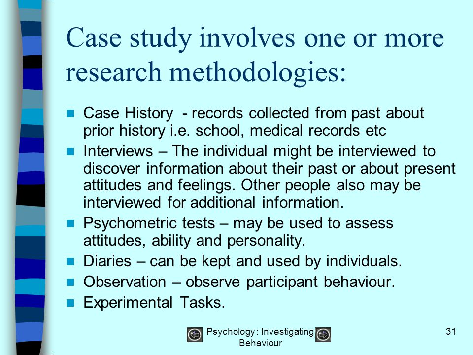 Case study involves one or more research methodologies: