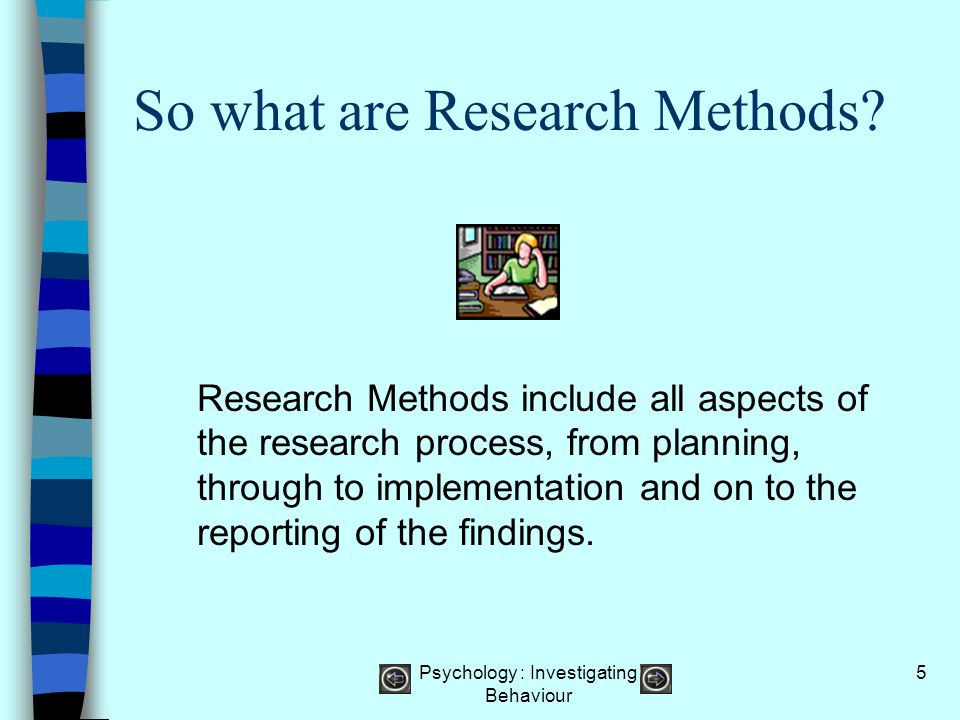 So what are Research Methods
