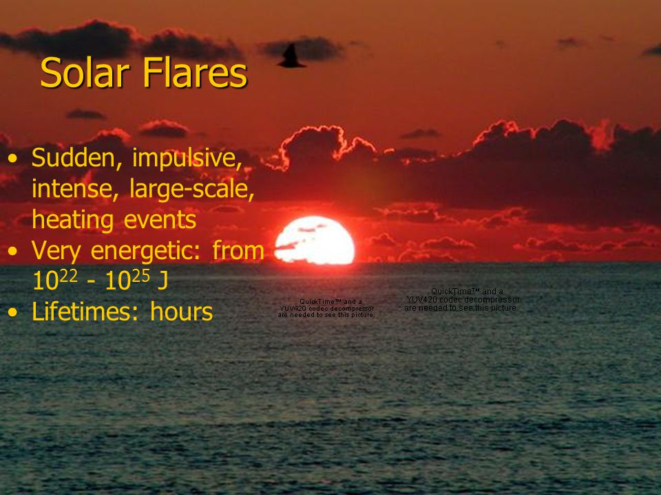 Solar Flares Sudden, impulsive, intense, large-scale, heating events