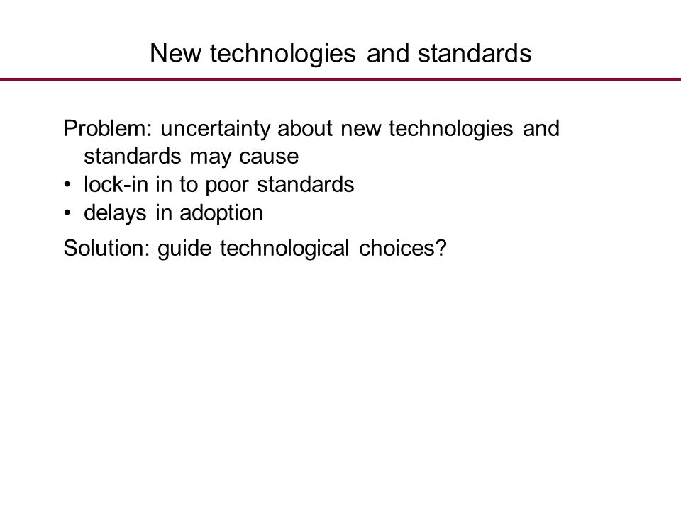 New technologies and standards