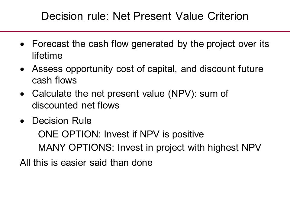 Decision rule: Net Present Value Criterion