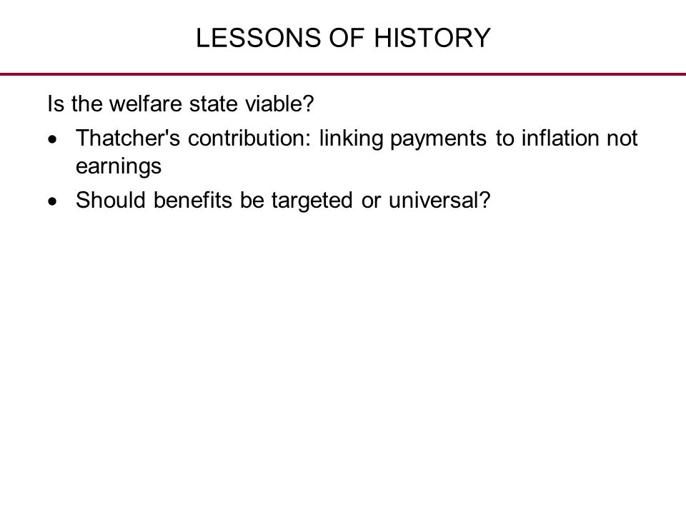 LESSONS OF HISTORY Is the welfare state viable
