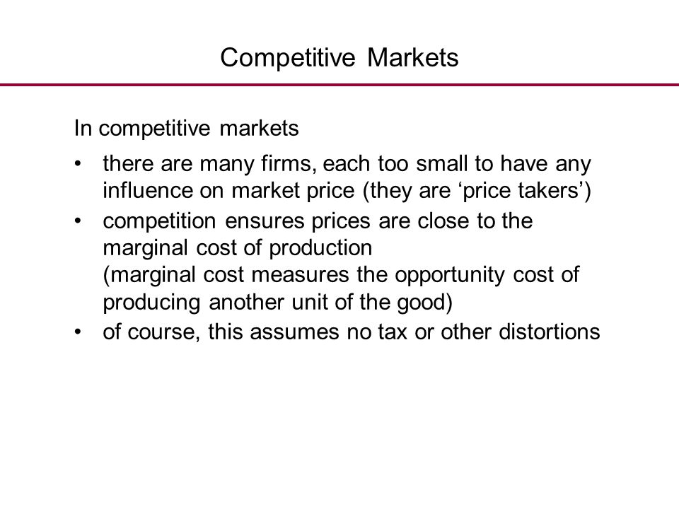 Competitive Markets In competitive markets