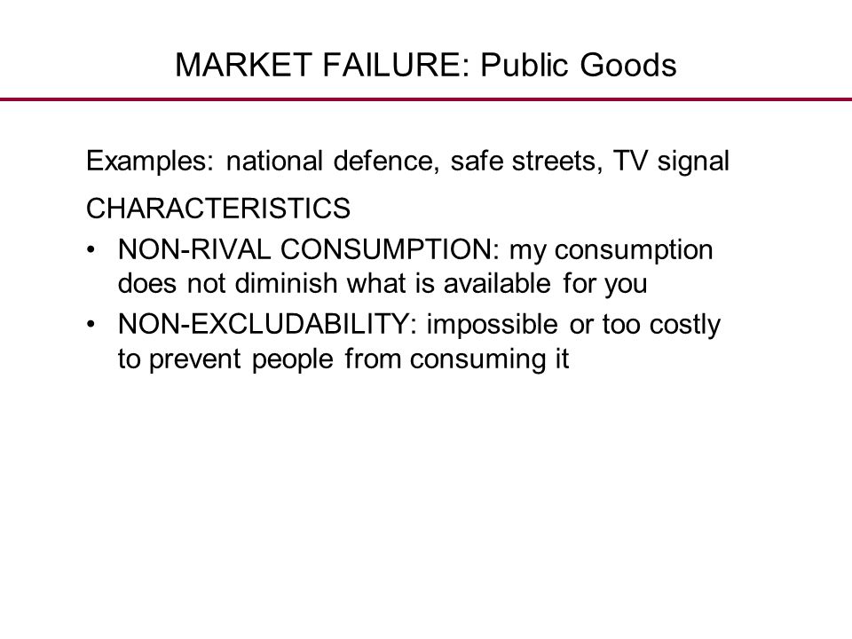 MARKET FAILURE: Public Goods