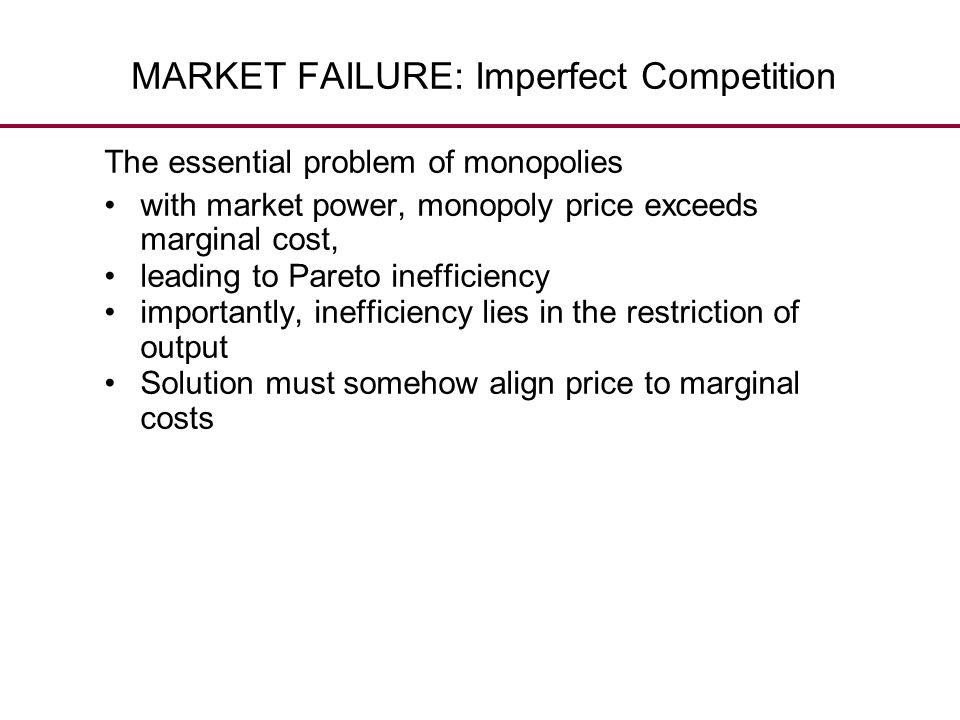 MARKET FAILURE: Imperfect Competition
