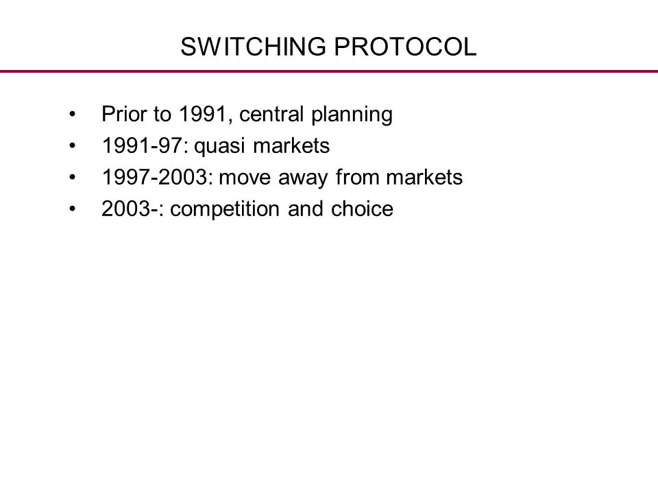 SWITCHING PROTOCOL Prior to 1991, central planning