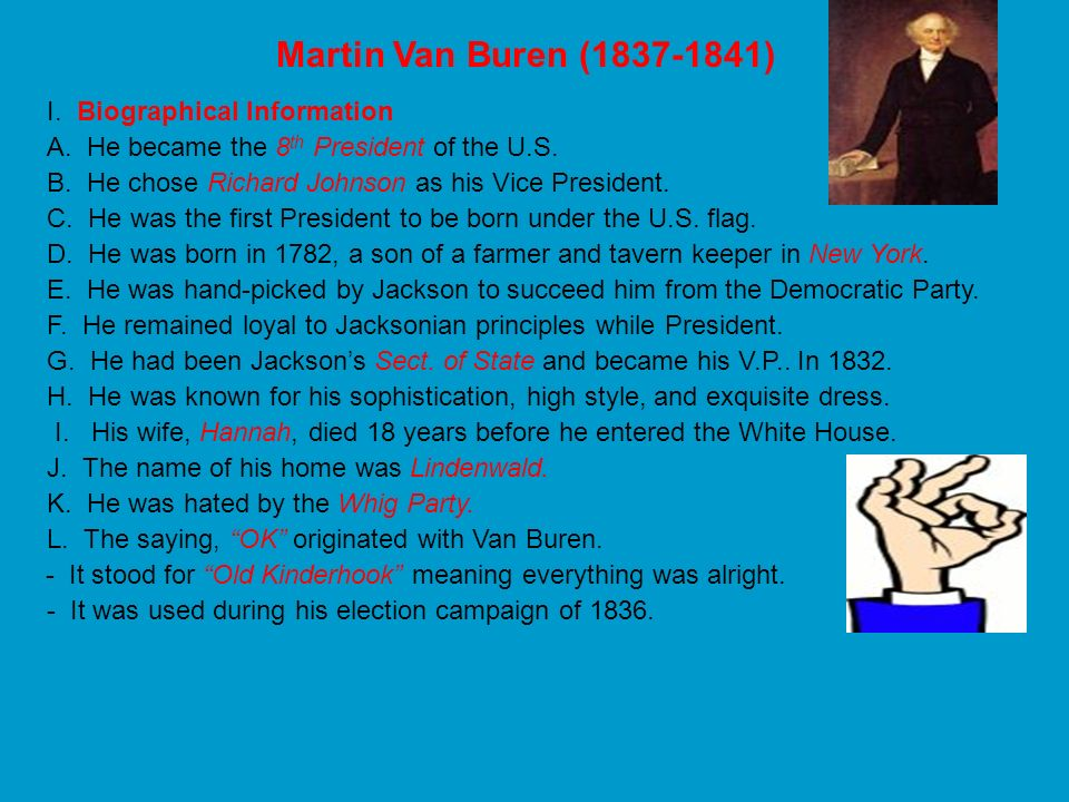 Martin Van Buren (1837-1841) I. Biographical Information