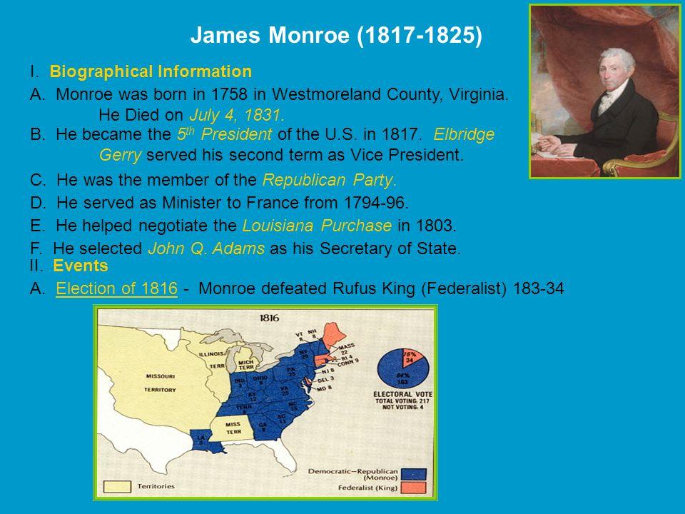 James Monroe (1817-1825) I. Biographical Information