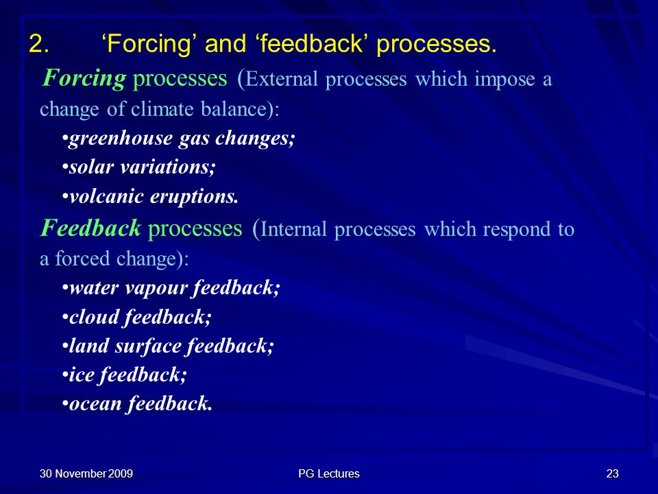 2. 'Forcing' and 'feedback' processes.