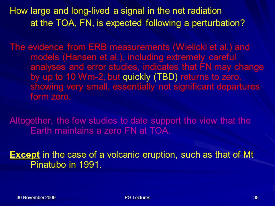 How large and long-lived a signal in the net radiation
