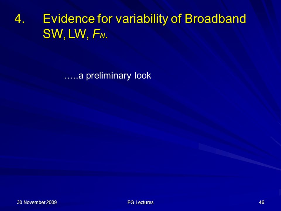 4. Evidence for variability of Broadband SW, LW, FN.