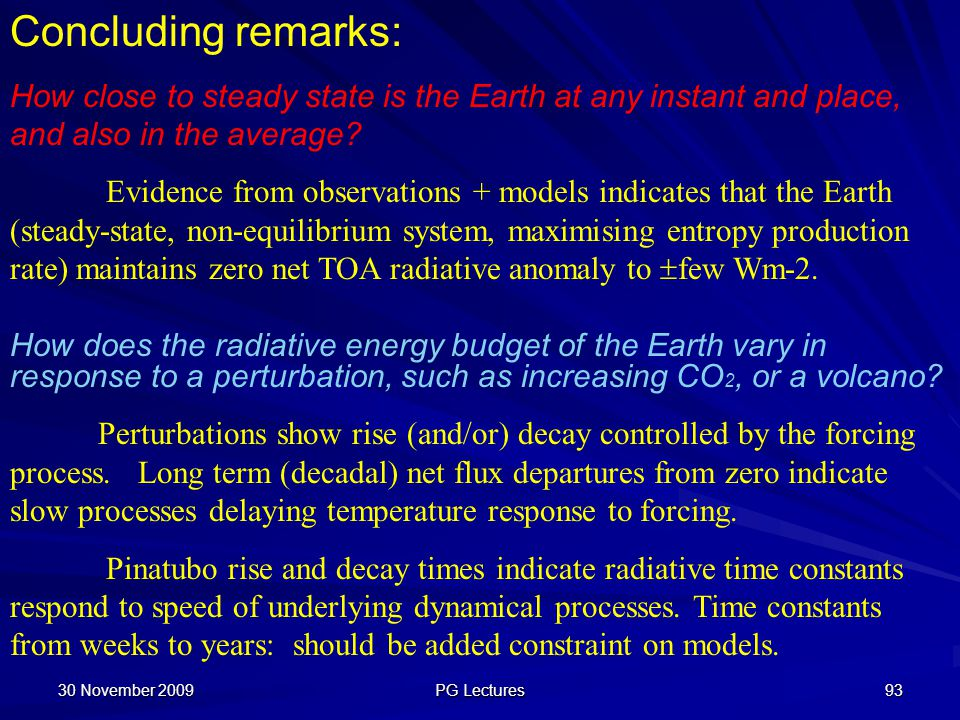 Concluding remarks: How close to steady state is the Earth at any instant and place, and also in the average