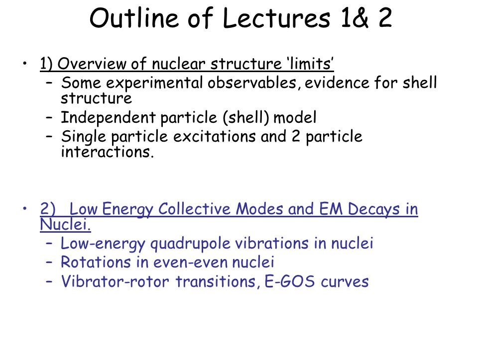 Outline of Lectures 1& 2 1) Overview of nuclear structure 'limits'
